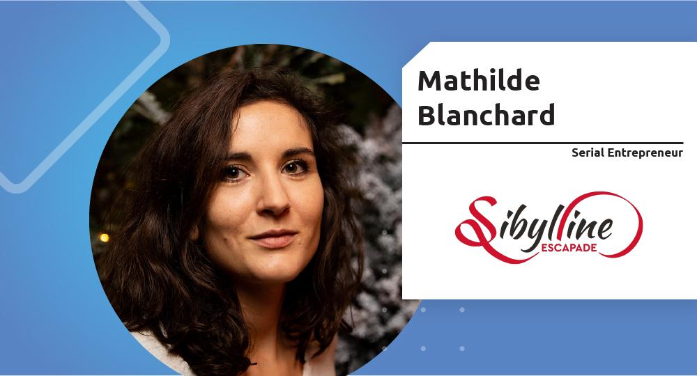 Serial Entrepreneur – Mathilde Blanchard