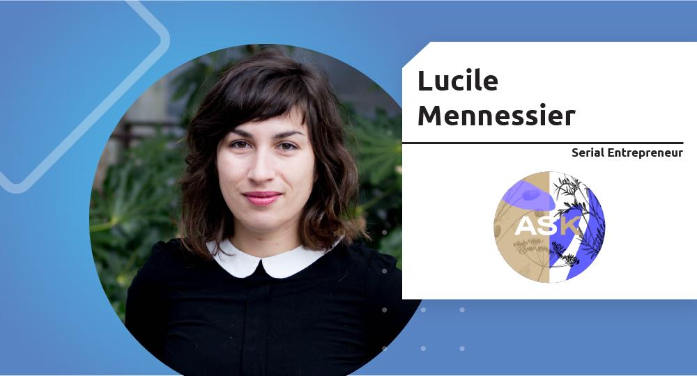 Serial Entrepreneur – Lucile Mennessier