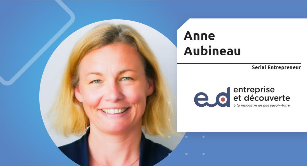 Serial Entrepreneur – Anne Aubineau