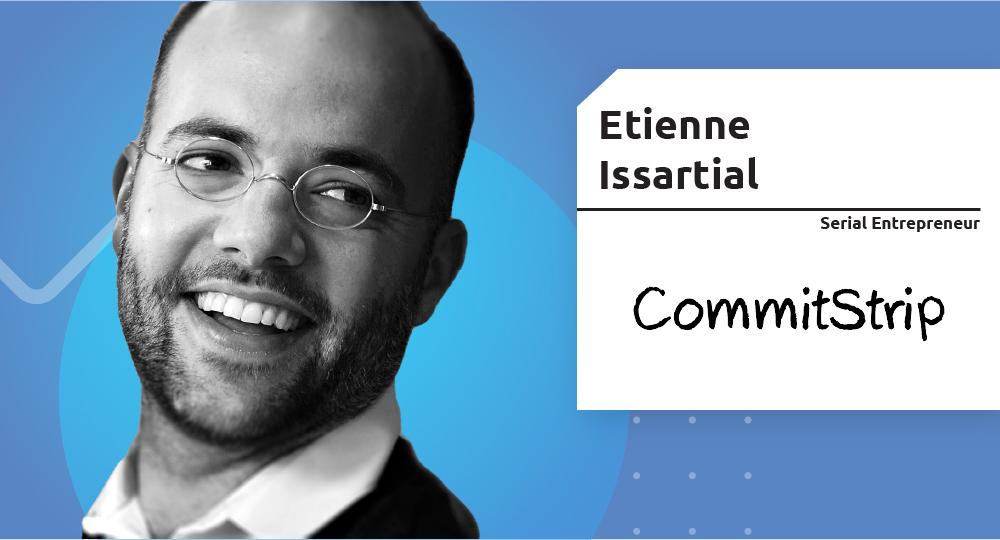 Serial Entrepreneur – Etienne Issartial